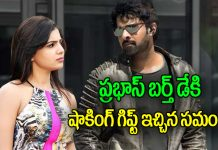 samantha shocking birthday gift to prabhas