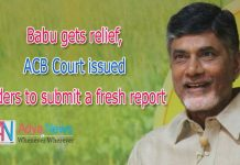 Babu gets relief, ACB Court issued orders to submit a fresh report
