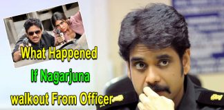 What Happened If Nagarjuna walkout From Officer
