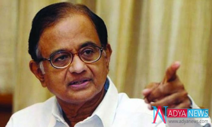 Most of the Elections Demands is Unemployment and Unemployment : Chidambaram