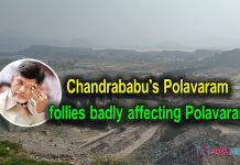 Chandrababu's Polavaram follies badly affecting Polavaram