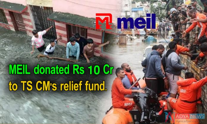 MEIL donated Rs 10 Cr to TS CM's relief fund.