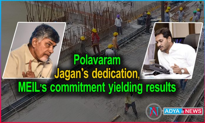 Polavaram : Jagan's dedication, MEIL's commitment yielding results